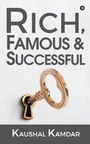 Rich, Famous & Successful