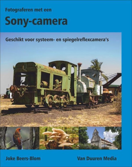 Fotograferen met een Sony-camera - Joke Beers-Blom |