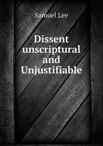 Dissent Unscriptural and Unjustifiable