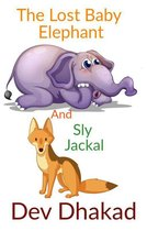 The Lost Baby Elephant And Sly Jackal