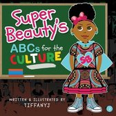Super Beauty's ABCs for the Culture