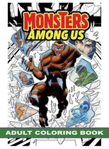 Monsters Among Us: Adult Coloring Book
