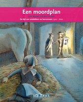Terugblikken leesboeken 11 -  Een moordplan Willem van Oranje