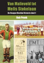 Omslag De Haagse Voetbal Historie 1 -   Van Malieveld tot Melis Stokelaan