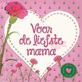 Voor de liefste mama