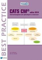 CATS CM(R) Editie 2014: Contractmanagement Voor Opdrachtgever En Leverancier