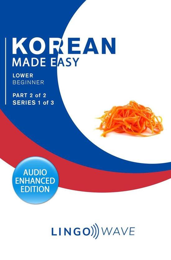 Korean Made Easy - Lower Beginner - Part 2 of 2 - Series 1 of 3