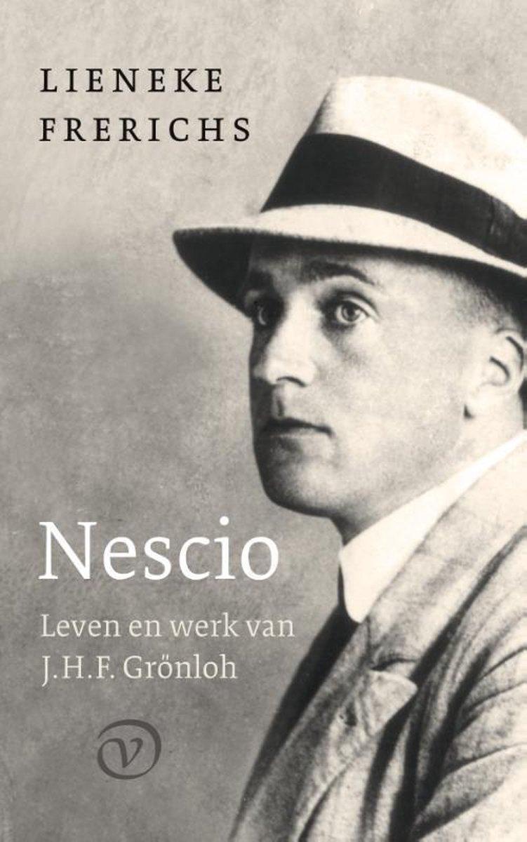 Nescio: Leven en werk van J.H.F. Gr nloh
