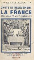 Chute et relèvement de la France sous Charles VI et Charles VII