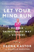 Boek cover Let Your Mind Run van Deena Kastor