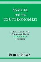Samuel and the Deuteronomist: A Literary Study of the Deuteronomic History Part Two