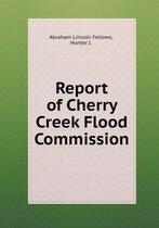 Report of Cherry Creek Flood Commission