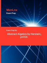 Exam Prep for Abstract Algebra by Herstein, 3rd Ed.