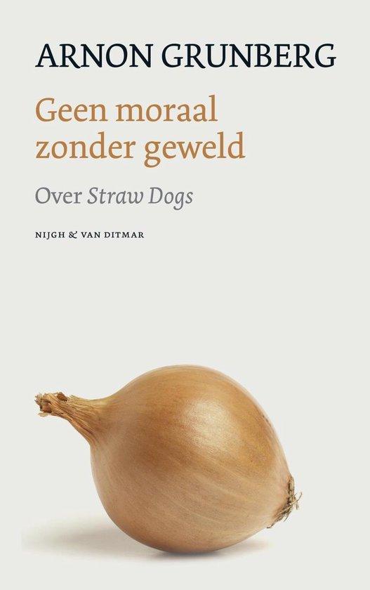 Geen moraal zonder geweld - Arnon Grunberg pdf epub
