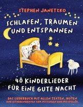 Schlafen, Tr umen Und Entspannen - 40 Kinderlieder F r Eine Gute Nacht