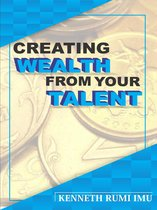 Creating Wealth From Your Talent