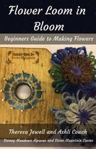 Flower Loom in Bloom