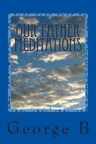 Our Father Meditations