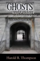 Ghosts and Folklore of the Halifax Citadel