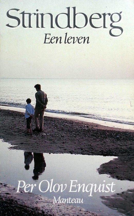 Strindberg een leven - Per Olov Enquist |