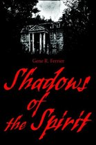 Shadows of the Spirit