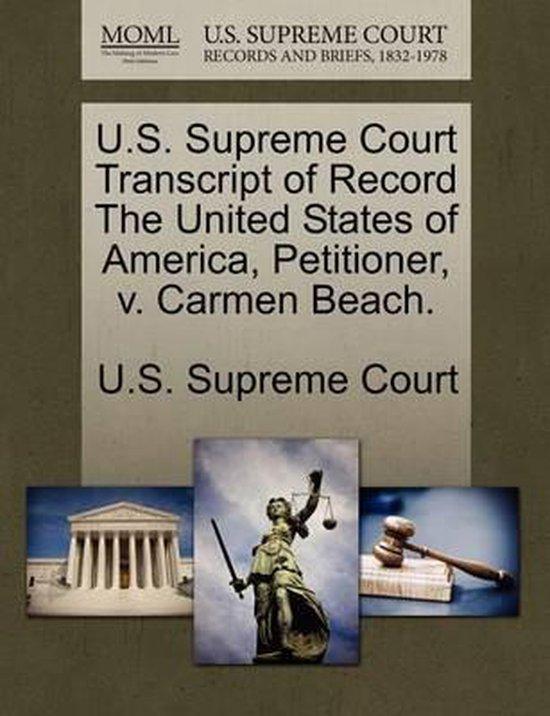 U.S. Supreme Court Transcript of Record the United States of America, Petitioner, V. Carmen Beach.