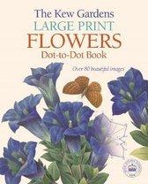 The Kew Gardens Large Print Flowers Dot-to-Dot Book
