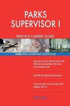 PARKS SUPERVISOR I RED-HOT Career Guide; 2506 REAL Interview Questions