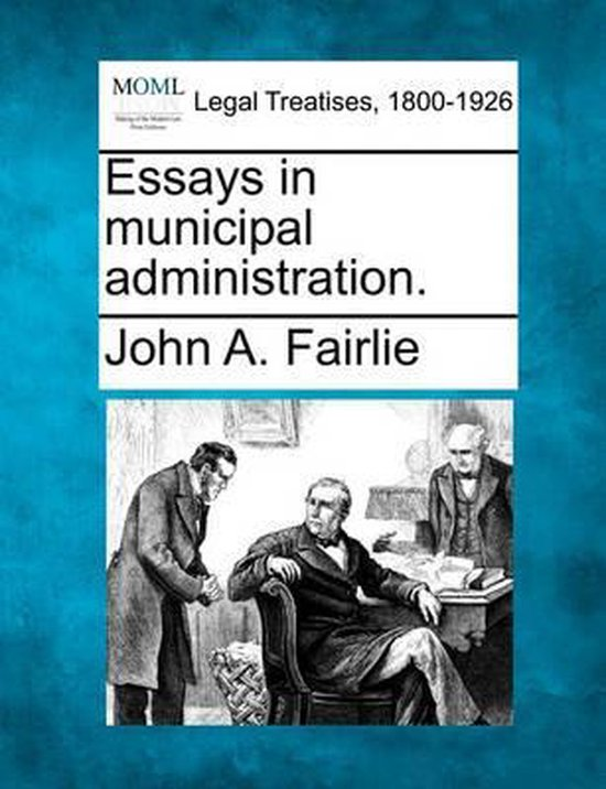 Essays in Municipal Administration.