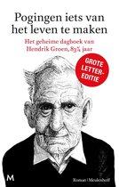 Boek cover Pogingen iets van het leven te maken van Hendrik Groen (Hardcover)