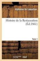 Histoire de la Restauration. T. 1
