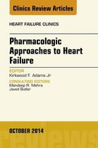 Pharmacologic Approaches to Heart Failure, An Issue of Heart Failure Clinics, E-Book