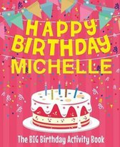 Happy Birthday Michelle - The Big Birthday Activity Book