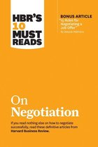 HBR's 10 Must Reads on Negotiation (with bonus article ''15 Rules for Negotiating a Job Offer'' by Deepak Malhotra)