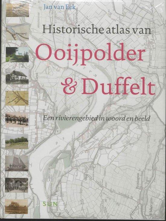 Historische Atlas Van Ooijpolder En Duffelt - J. van Eck |