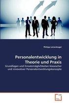 Personalentwicklung in Theorie Und Praxis