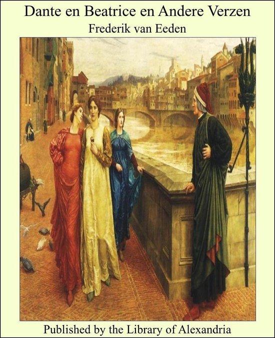 Dante en Beatrice en Andere Verzen - Frederik van Eeden  