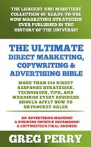 The Ultimate Direct Marketing, Copywriting, & Advertising Bible: More than 850 Direct Response Strategies, Techniques, Tips, and Warnings Every Business Should Apply Now to Skyrocket Sales
