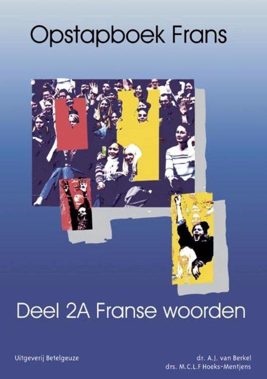 Opstapboek Frans 2a Franse woorden - A.J. van Berkel |