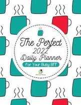 The Perfect 2022 Daily Planner for Your Busy Bff