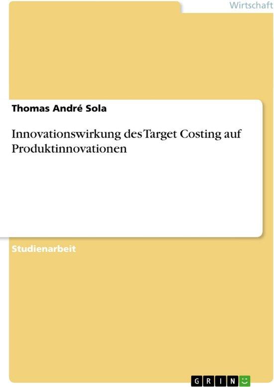 Innovationswirkung des Target Costing auf Produktinnovationen