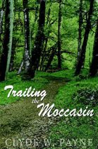 Trailing the Moccasin