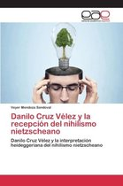 Danilo Cruz Velez y la recepcion del nihilismo nietzscheano