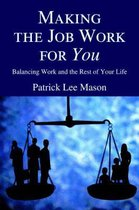 Making the Job Work for You