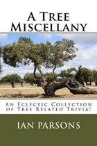 A Tree Miscellany