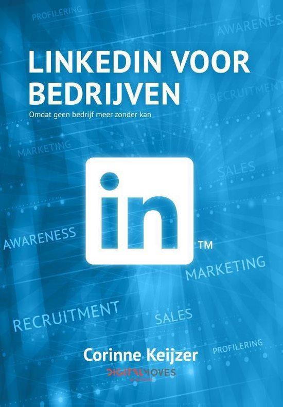 Boek cover LinkedIn voor bedrijven: Omdat geen bedrijf meer zonder kan van Corinne Keijzer (Paperback)