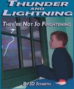 Thunder and Lightning: They'Re Not so Frightening