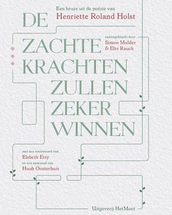 Boek cover De zachte krachten zullen zeker winnen van Henriette Roland Holst (Paperback)