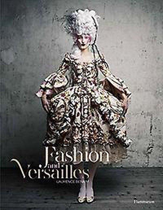 Boek cover Fashion and Versailles van Laurence Benaim (Hardcover)