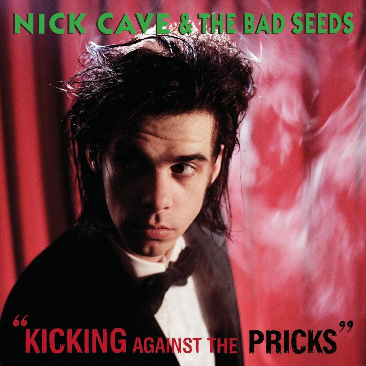Nick Cave & The Bad Seeds - Kicking Against The Pricks (2009 Di - Nick Cave & The Bad Seeds